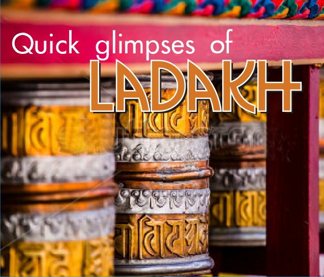 QUICK GLIMPSES OF LADAKH